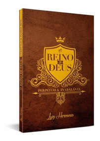Reino De Deus Perpétuo E Inabalável - Livro - Pr. Luiz Hermi