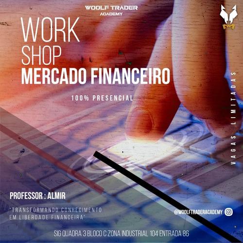 Imagem 1 de 5 de Workshop 100% Gratuito, Presencial, Sobre Mercado Financeiro