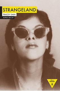 Strangeland, Tracey Emin, Alpha Decay #