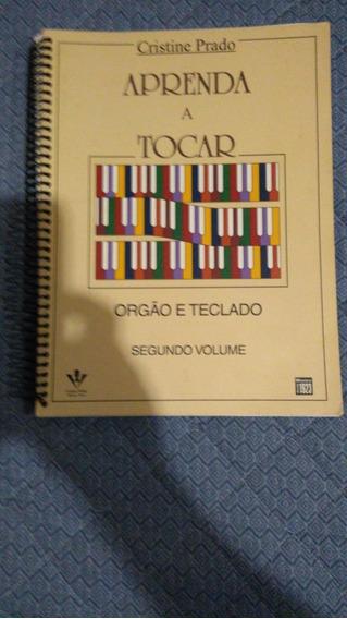 Aprenda A Tocar Órgão E Teclado - 2º Vol.-cristine Prado