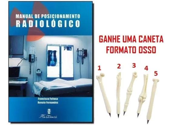 Manual De Posicionamento Radiológico + Brinde Caneta Osso