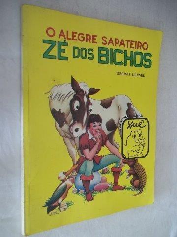 * O Alegre Sapateiro - Zé Dos Bichos - Infanto-juvenil