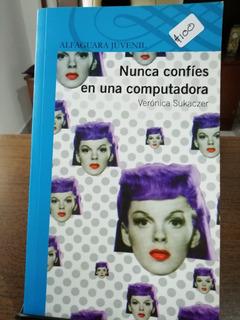 Nunca Confíes En Una Computadora / Verónica Sukaczer