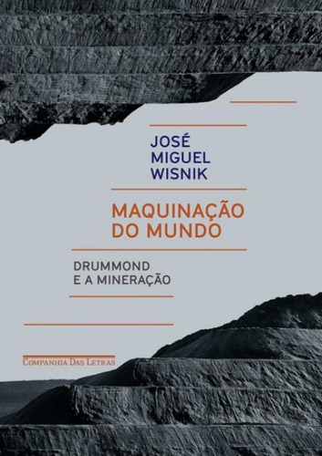 Maquinacao Do Mundo - Drummond E A Mineracao