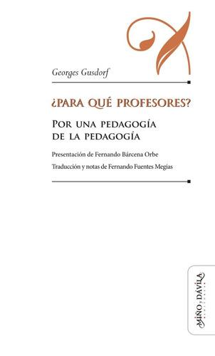 Imagen 1 de 3 de ¿para Qué Profesores? _ Miño Y Dávila