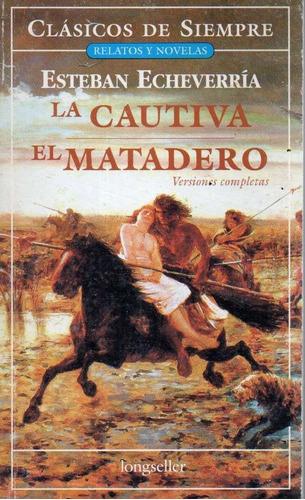 La Cautiva El Matadero Esteban Echeverria