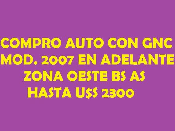Busco Auto Usado Con Gnc Modelo 2007-2011 Aa Dh