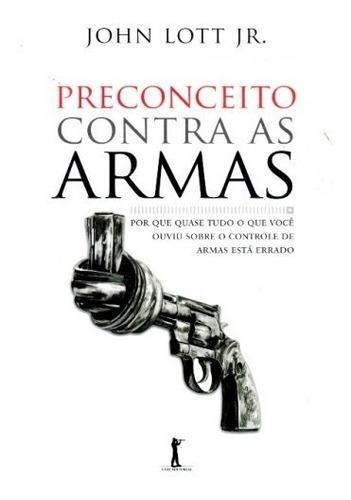 Preconceito Contra As Armas ( John Lott Jr. )