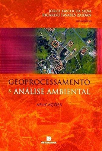 Geoprocessamento E Análise Ambiental Aplicações Jorge Xavier