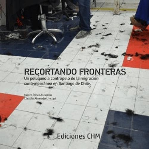 Libro Migración: Recortando Fronteras