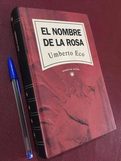El Nombre De La Rosa. Umberto Eco. Tapas Duras. Histórica