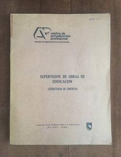 Supervisión De Obras De Edificación (estructuras D Concreto)