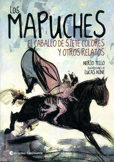 Los Mapuches - Caballo De Siete Colores, Tello, Continente