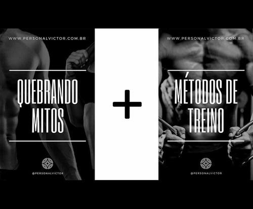 Consultoria - Combo - Métodos De Treino + Quebrando Mitos