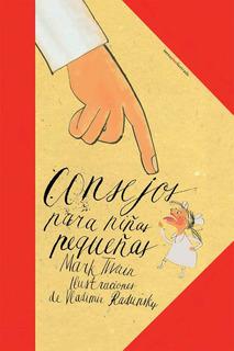Consejos Para Niñas Pequeñas, Mark Twain, Ed. Sexto Piso