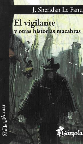 El Vigilante - Cuentos - J Sheridan Le Fanu - Ed. Gargola