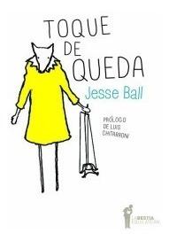 Toque De Queda, Jesse Ball, Ed. Bestia Equilátera