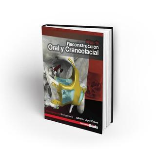 Atlas De Reconstruccion Oral Y Craneo-facial