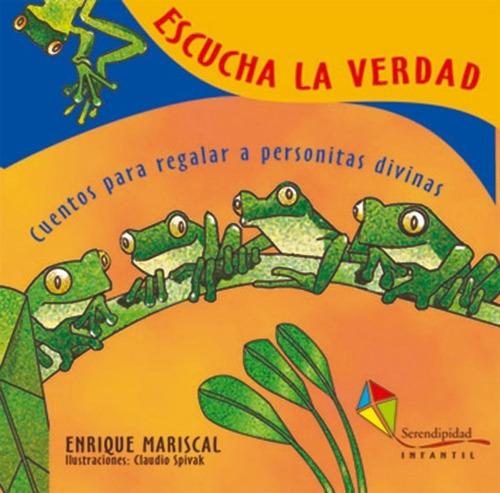 Libro Infantil. Escucha La Verdad. Enrique Mariscal
