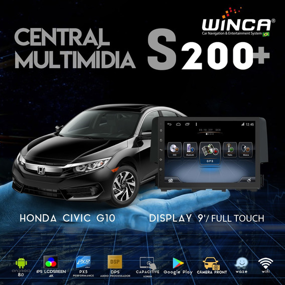 Central Multimidia Winca S200+ Novo Civic G10
