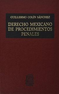Derecho Mexicano De Procedimientos Penales / Colin / Porrúa