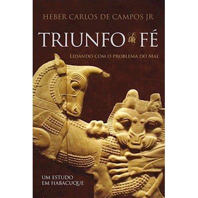 Livro Heber Campos - Triunfo Da Fé - Um Estudo Em Habacuque