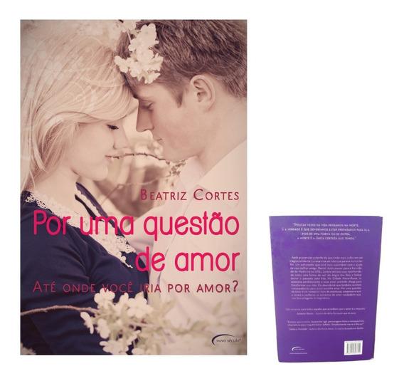 Até Onde Você Iria Por Amor - Livro De Beatriz Cortês
