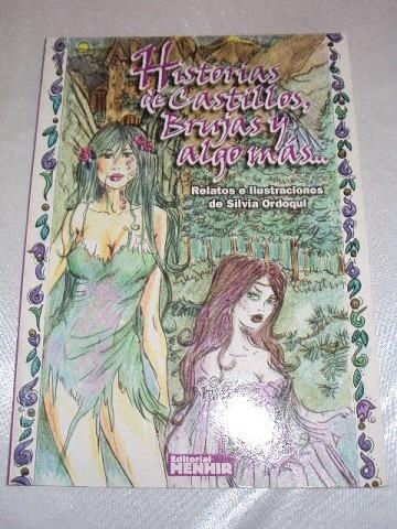Historias De Castillos, Brujas Y Algo Mas...