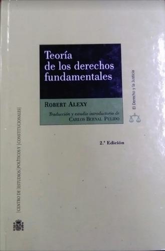 Robert Alexy Teoría De Los Derechos Fundamentales