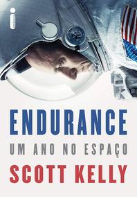 Endurance Um Ano No Espaço Livro Scott Kelly Frete 10 Reais