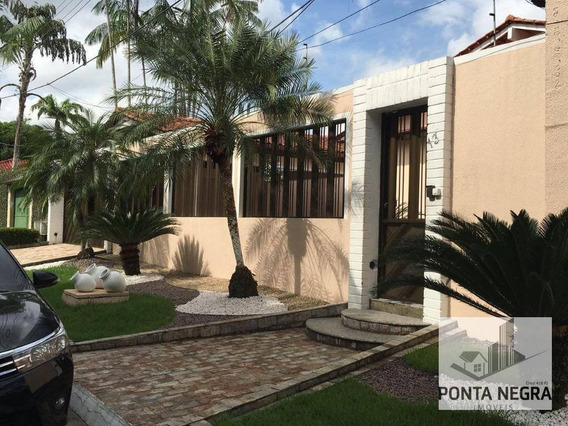 Casa Com 4 Dormitórios À Venda, Jardim Europa 1, Com 427 M², Ponta Negra - Ca0077