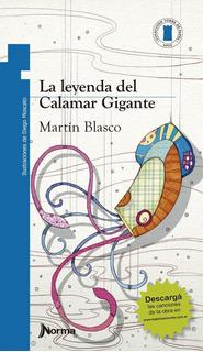 ** La Leyenda Del Calamar Gigante ** Martin Blasco