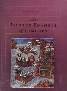 Book : The Painted Enamels Of Limoges A Catalogue Of The...