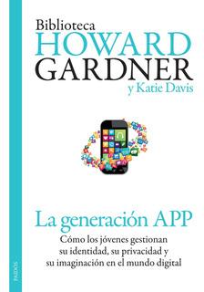 La Generación App De Howard Gardner - Paidós