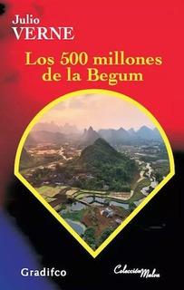 Los 500 Millones De La Begum - Julio Verne