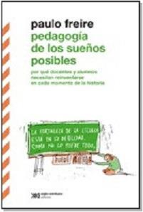 Pedagogía De Los Sueños Posibles - Paulo Freire