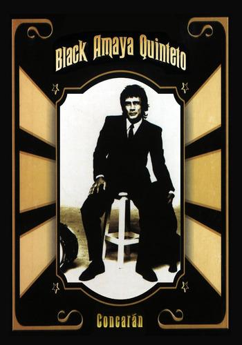 Black Amaya Quinteto - Concarán - Dvd