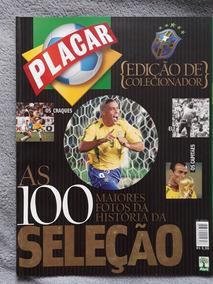 Revista Placar- As 100 Melhores Fotos Da História Da Seleção