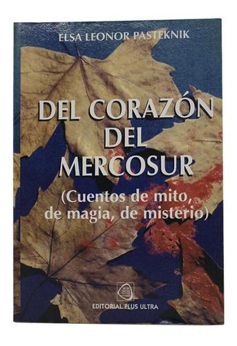 Del Corazón Del Mercosur - Elsa Leonor Pasteknik