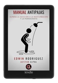 Manual Anti-pajas: Supera La Masturbacion- Libro Digital Pdf