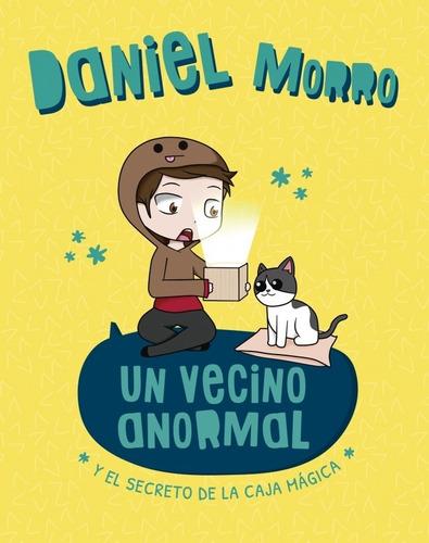 Libro Un Vecino Anormal Y El Secreto - Daniel Morro