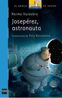Josepérez, Astronauta - Norma Huidobro