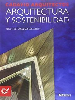 Arquitectura Y Sostenibilidad, Juan Felipe Cadavid, Ilus