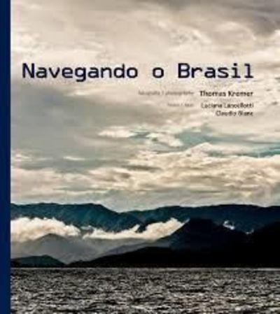 Navegando O Brasil Thomas Kremer, Luciana Lancellotti,