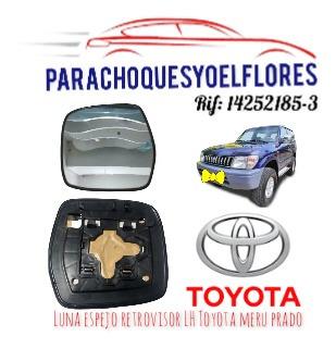Luna Espejo Retrovisor Lh Toyota Meru Prado