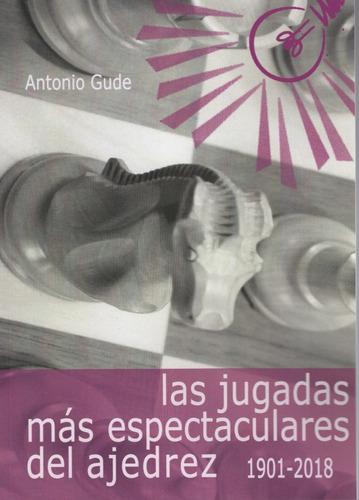 Las Jugadas Mas Espectaculares Del Ajedrez 1901-2018