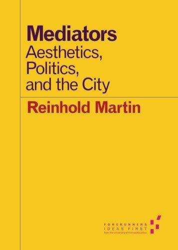 Mediadores: Estética, Política Y Ciudad (precursores: Ideas