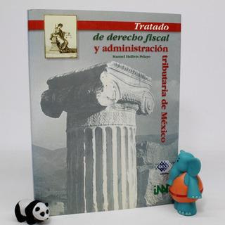 Tratado Derecho Fiscal Administración Tributaria México H4s