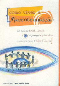 Como Viver A Macrotransição - Ervin Laszlo