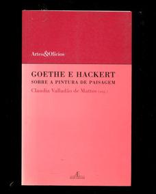 Goethe Hackert Sobre Pintura De Paisagem- Frete Leve- L.2186